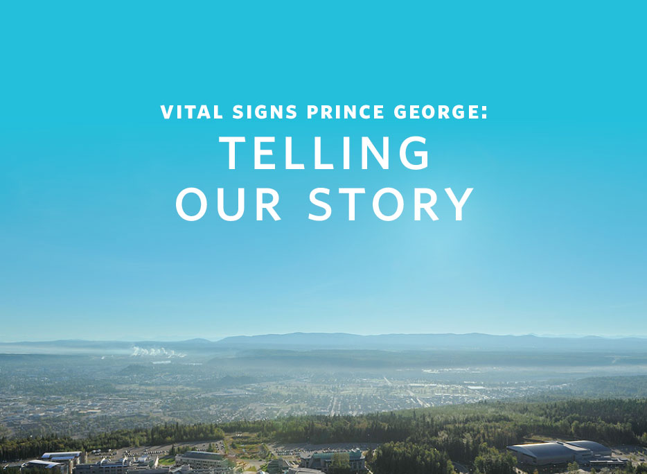 2017 VitalSigns Prince George: Telling Our Story